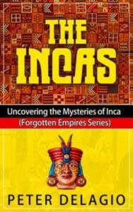Baixar Incas – uncovering the mysteries of inca, the pdf, epub, eBook