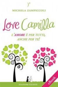 Baixar Love camilla – l'amore e per tutti, anche per te! pdf, epub, eBook