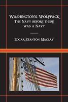 Baixar Washington's Wolfpack: The Navy Before There Was A Navy pdf, epub, eBook