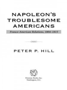 Baixar Napoleon's Troublesome Americans pdf, epub, eBook