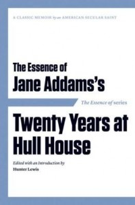 Baixar The Essence of . . . Jane Addams's Twenty Years at Hull House pdf, epub, ebook