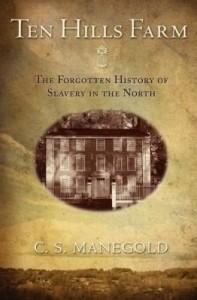 Baixar Ten Hills Farm: The Forgotten History of Slavery in the North pdf, epub, ebook