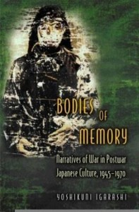 Baixar Bodies of Memory: Narratives of War in Postwar Japanese Culture, 1945-1970 pdf, epub, ebook