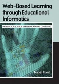 Baixar Web-Based Learning Through Educational Informatics: Information Science Meets Educational Computing pdf, epub, ebook