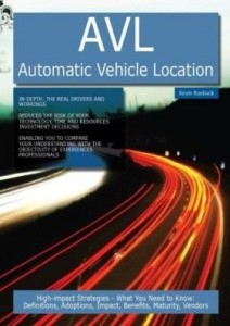 Baixar AVL – Automatic Vehicle Location: High-impact Strategies – What You Need to Know: Definitions, Adopt pdf, epub, ebook