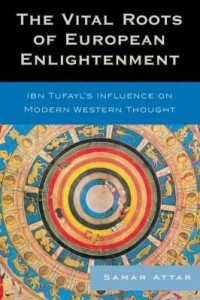 Baixar The Vital Roots of European Enlightenment: Ibn Tufayl's Influence on Modern Western Thought pdf, epub, ebook