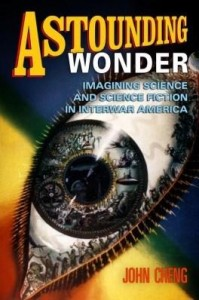 Baixar Astounding Wonder: Imagining Science and Science Fiction in Interwar America pdf, epub, eBook