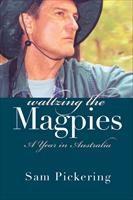 Baixar Waltzing the Magpies: A Year in Australia pdf, epub, eBook