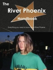 Baixar The River Phoenix Handbook – Everything you need to know about River Phoenix pdf, epub, eBook