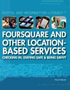 Baixar Foursquare and Other Location-Based Services: Checking In, Staying Safe & Being Savvy pdf, epub, ebook