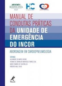 Baixar Manual de Condutas Práticas da Unidade de Emergência do Incor – Abordagem Em Cardiopneumologia pdf, epub, ebook
