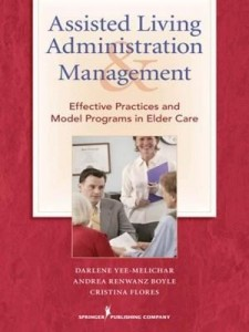 Baixar Assisted Living Administration and Management: Effective Practices and Model Programs in Elder Care pdf, epub, eBook
