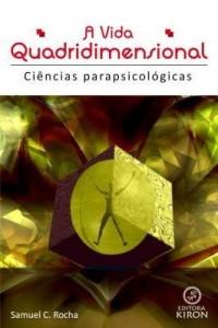 Baixar A vida quadridimensional – Ciências parapsicológicas pdf, epub, ebook