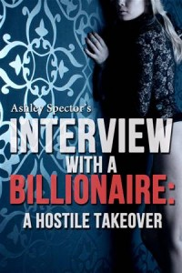 Baixar Interview with a billionaire: a hostile takeover pdf, epub, eBook