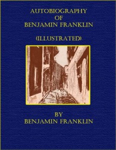 Baixar Autobiography of benjamin franklin (illustrated) pdf, epub, eBook