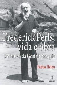 Baixar FREDERICK PERLS, VIDA E OBRA – EM BUSCA DA GESTALT-TERAPIA pdf, epub, ebook