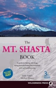 Baixar The Mt. Shasta Book: A Guide to Hiking, Climbing, Skiing, and Exploring the Mountain and Surrounding pdf, epub, eBook