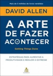 Baixar A arte de fazer acontecer – Getting Things Done pdf, epub, ebook