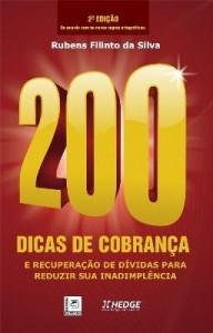 Baixar 200 Dicas de Cobrança – e Recuperação de Dívidas Para Reduzir Sua Inadimplência – 2ª Ed. 2011 pdf, epub, ebook