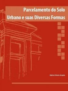Baixar PARCELAMENTO DO SOLO URBANO E SUAS DIVERSAS FORMAS pdf, epub, ebook