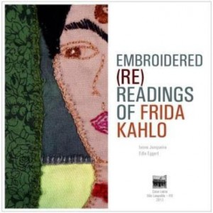 Baixar Embroidered (re)readings of Frida Kahlo pdf, epub, ebook