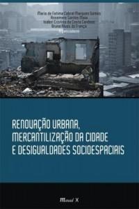 Baixar Renovação Urbana, Mercantilização da Cidade e Desigualdades Socioespaciais pdf, epub, ebook