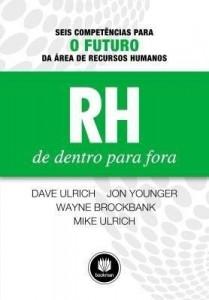 Baixar RH de Dentro para Fora: Seis Competências para o Futuro da Área de Recursos Humanos pdf, epub, ebook