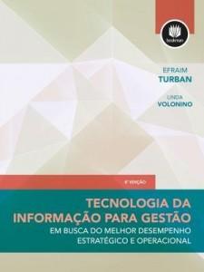 Baixar Tecnologia da Informação para Gestão: Em Busca de um Melhor Desempenho Estratégico e Operacional pdf, epub, ebook