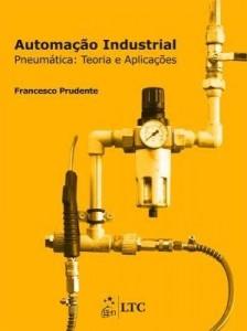 Baixar Automação Industrial – Pneumática – Teoria e Aplicações pdf, epub, ebook