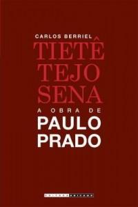 Baixar Tietê, Tejo, Sena: a obra de Paulo Prado pdf, epub, ebook