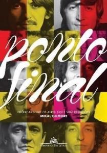 Baixar Ponto Final – Crônicas Sobre os Anos 1960 e Suas Desilusões pdf, epub, ebook