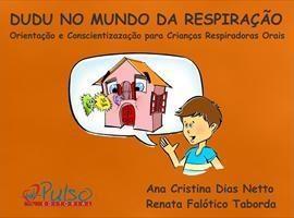 Baixar Dudu no Mundo da Respiração, Orientação e Conscientização para Crianças Respiradoras Orais pdf, epub, ebook