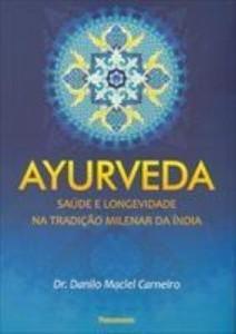 Baixar Ayurveda – Saúde e Longevidade na Tradição Milenar da Índia pdf, epub, ebook
