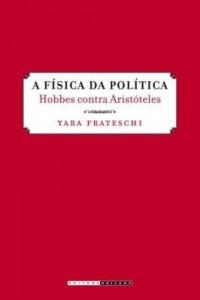 Baixar A Física da Política – Hobbes Contra Aristóteles pdf, epub, ebook