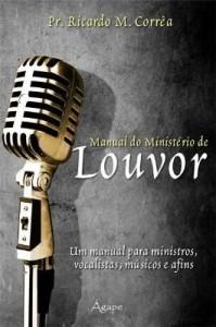Baixar Manual do Ministério de Louvor – Um Manual Para Ministros, Vocalistas, Músicos e Afins pdf, epub, ebook