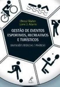 Baixar Gestão de Eventos Esportivos, Recreativos e Turísticos – Dimensões Teóricas e Práticas pdf, epub, ebook