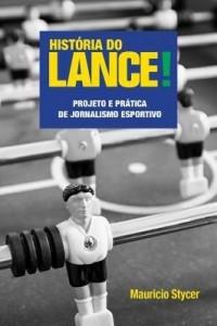 Baixar História do Lance! ? Projeto e prática de jornalismo esportivo pdf, epub, eBook