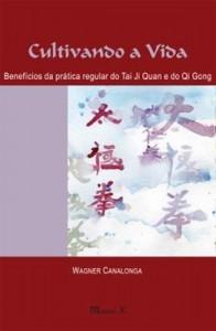 Baixar Cultivando a Vida – Benefícios da Prática Regular do Tai Ji Quan e do Qi Gong pdf, epub, ebook