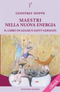 Baixar Maestri nella nuova energia – il libro di adamus pdf, epub, eBook
