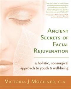 Baixar Ancient secrets of facial rejuvenation pdf, epub, eBook