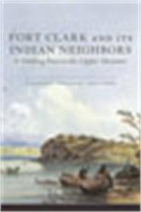 Baixar Fort clark and its indian neighbors pdf, epub, ebook