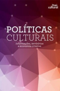 Baixar Políticas culturais – Informações, territórios e economia criativa. pdf, epub, eBook
