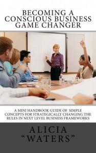 Baixar Becoming a conscious business game changer pdf, epub, eBook