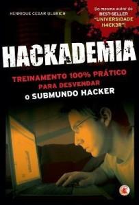 Baixar Hackademia – Treinamento 100% Prático para Devendar o Submundo Hacker pdf, epub, ebook