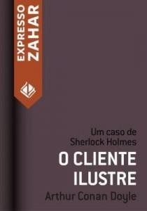 Baixar O Cliente ilustre – Um caso de Sherlock Holmes pdf, epub, eBook