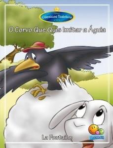 Baixar O Corvo Que Quis Imitar a Águia pdf, epub, eBook