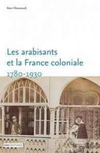 Baixar Arabisants et la france coloniale. 1780-1930, les pdf, epub, ebook