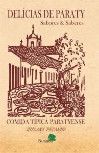 Baixar Delicias de Paraty: Sabores & Saberes – Comida Típica Paratyense pdf, epub, ebook