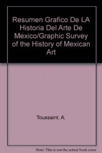 Baixar Resumen grafico de la historia del arte de mexico pdf, epub, eBook