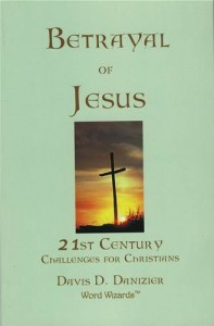 Baixar Betrayal of jesus: 21st century challenges for pdf, epub, eBook